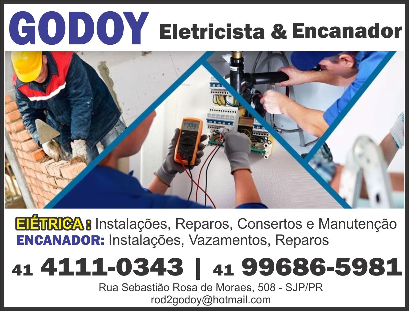 Godoy Eletricista e Encanador  (41) 4111-0343 / (41) 99686-5981   RUA SEBASTIÃO ROSA DE MORAES, 508, SÃO JOSÉ DOS PINHAIS - PR