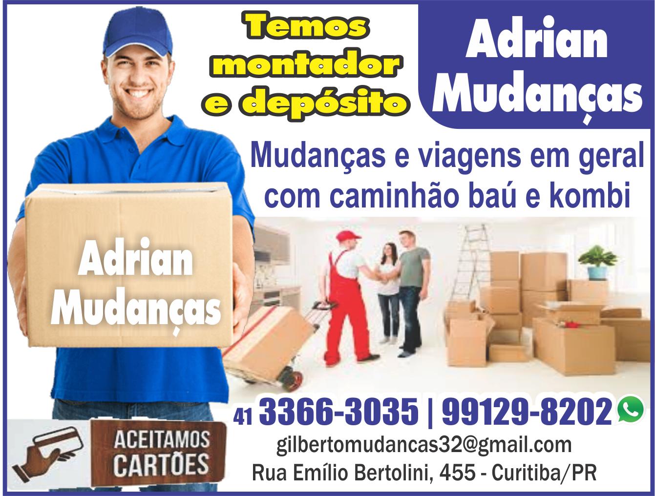 Adrian Mudanças      RUA EMÍLIO BERTOLINI, 455, CURITIBA - PR  Fones: (41) 3366-3035 / (41) 99129-8202