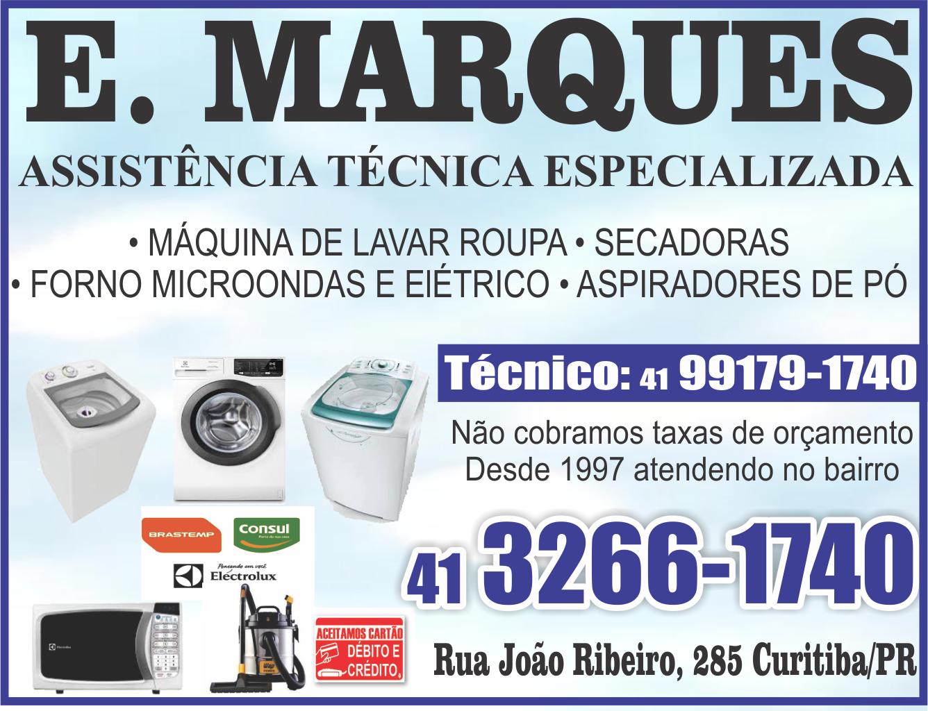 E. MARQUES Assistência Técnica Especializada      Fones: (41)3266-1740 / (41) 99179-1740