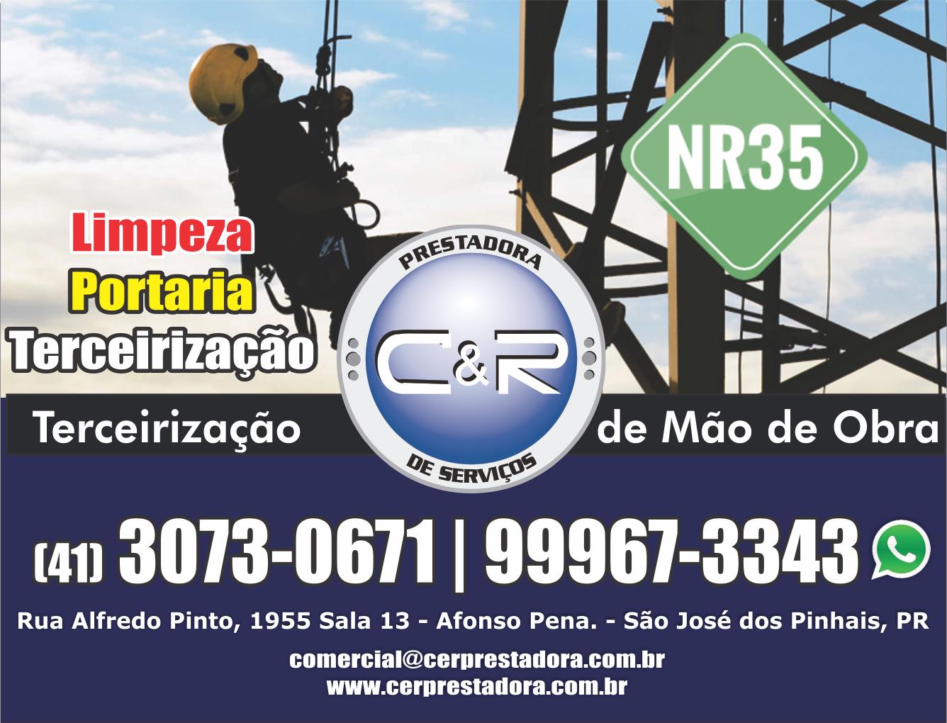 C&R Prestadora de Serviços      RUA ALFREDO PINTO, 1955, SÃO JOSÉ DOS PINHAIS - PR  Fones: (41) 3073-0671 / (41) 99967-3343
