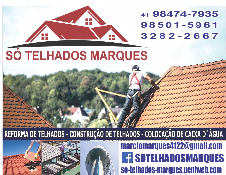 Só Telhados Marques      RUA ROSE CLÉIA MOREIRA DOMBROWSKI, 263, SÃO JOSÉ DOS PINHAIS - PR  Fones: (41) 98501-5961 / (41) 98474-7935