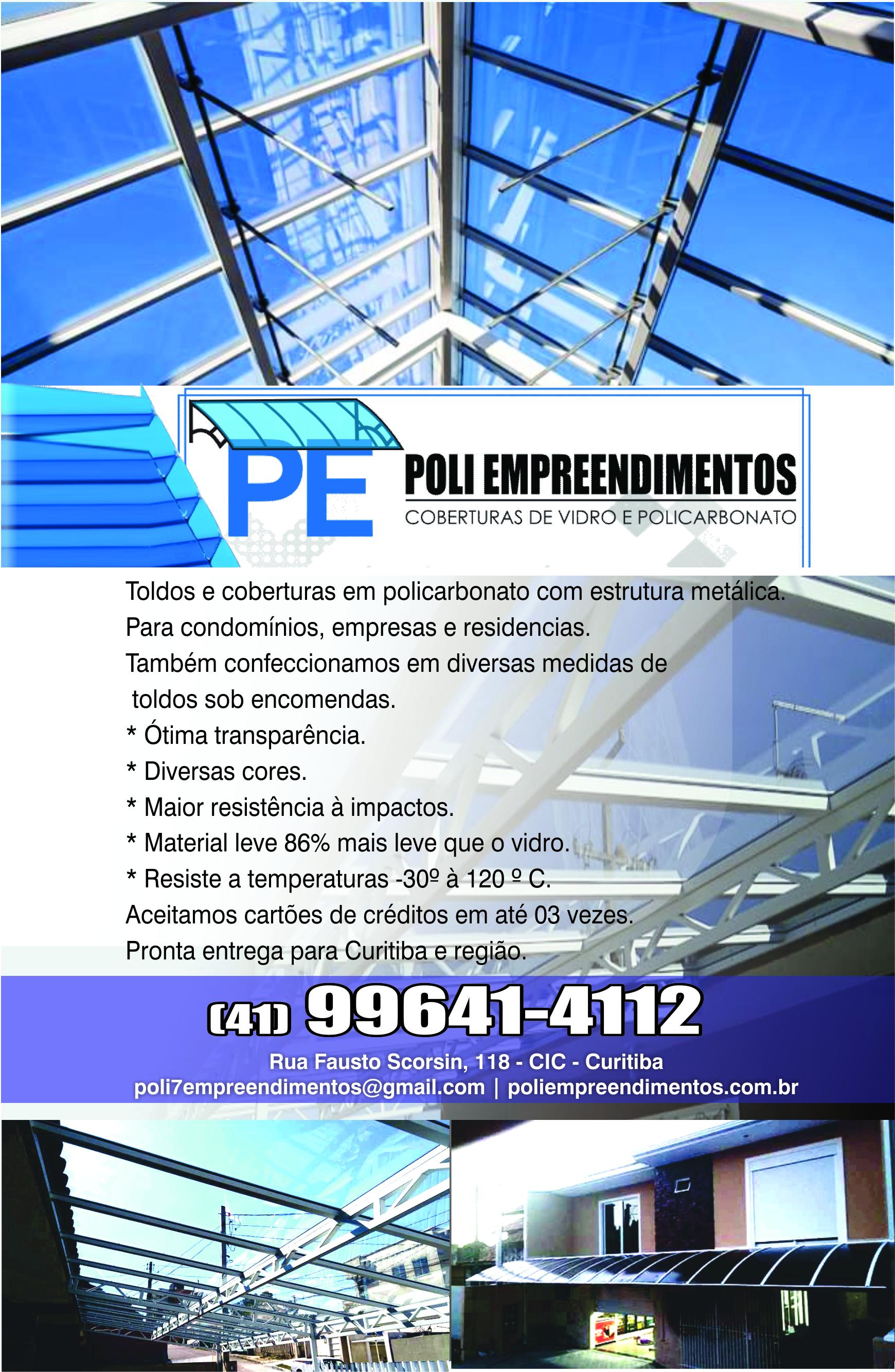 PE Poli Empreendimentos Coberturas de Vidro e Policarbonato      RUA DAS ARARAS, 118, CURITIBA - PR  Fones: (41) 99641-4112 /
