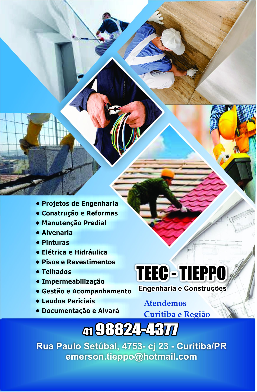 Teec - Tieppo Engenharia e Construções      RUA PAULO SETÚBAL, 4763, CURITIBA - PR  Fones: (41)98824-4377