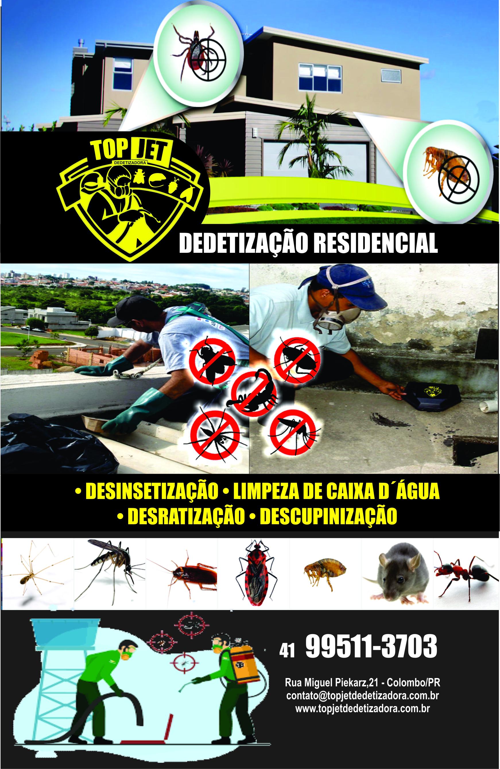 TOPJET Dedetização      RUA MIGUEL PIEKARZ, 21, COLOMBO - PR  Fones: (41) 3666-3852 / (41) 99511-3703