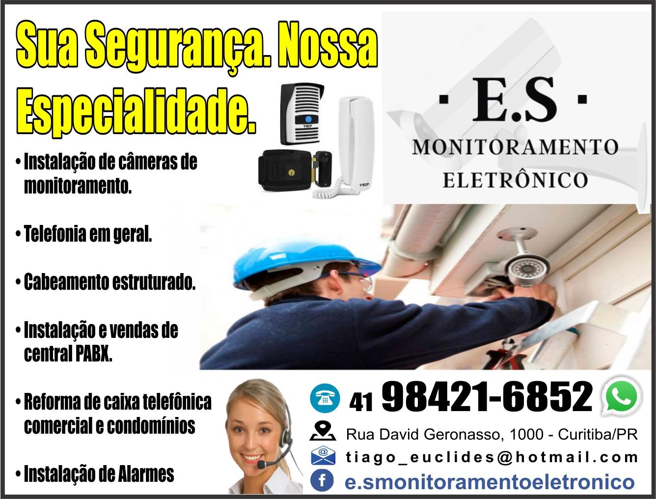 E.S Monitoramento Eletrônico      RUA DAVID GERONASSO, 1000, CURITIBA - PR  Fones: (41) 98421-6852