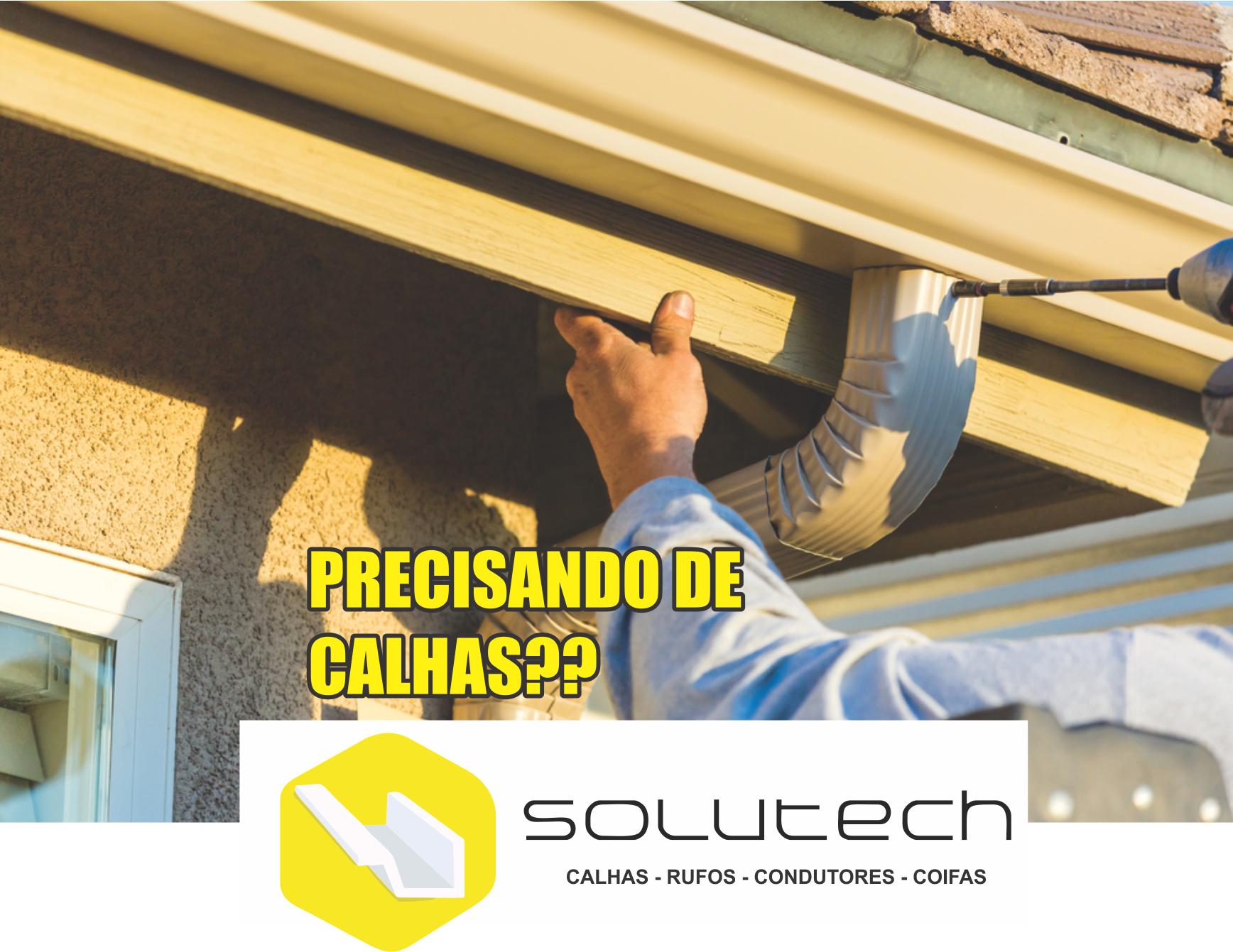 Solutech - Calhas - Rufos - Condutores - Coifas      Fones: (41)3348-2256 / (41) 99757-6776