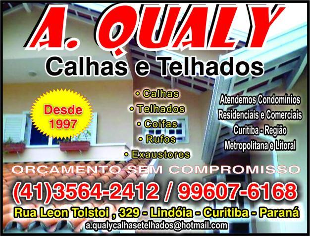 A. Qualy Calhas e Telhados       RUA LEON TOLSTOI, 329, CURITIBA - PR  Fones: (41)99607-6168 /